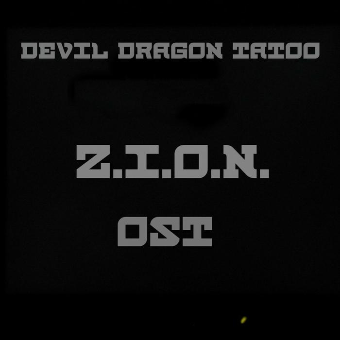 DEVIL DRAGON TATOO - Z.I.O.N. OST