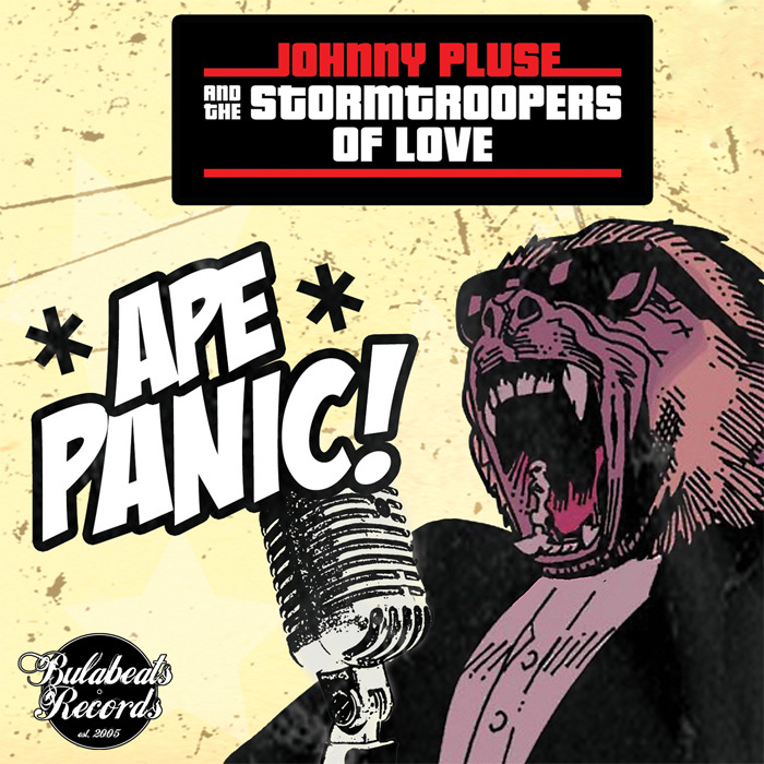 JOHNNYPLUSE & THE STORM TROOPERS OF LOVE - Ape Panic - Juno Deluxe Version