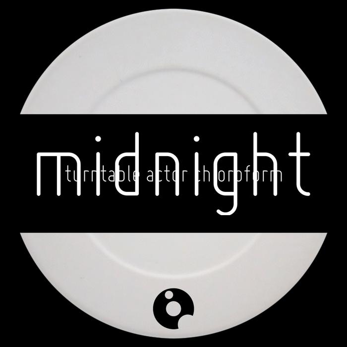 TURNTABLE ACTOR CHLOROFORM - Midnight