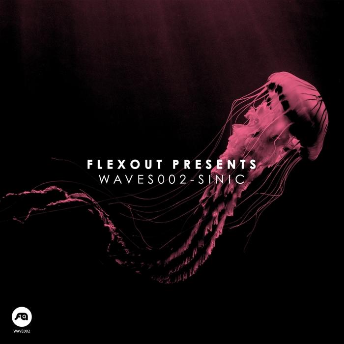 SINIC - Flexout Presents WAVES002: Sinic