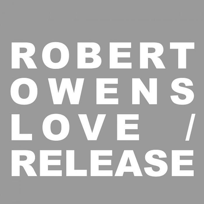 ROBERT OWENS - Love Release