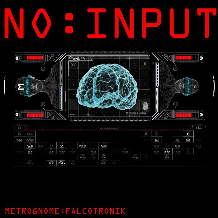 METROGNOME/FALCOTRONIK - No:Input