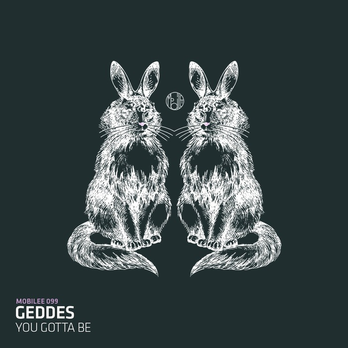 GEDDES - You Gotta Be