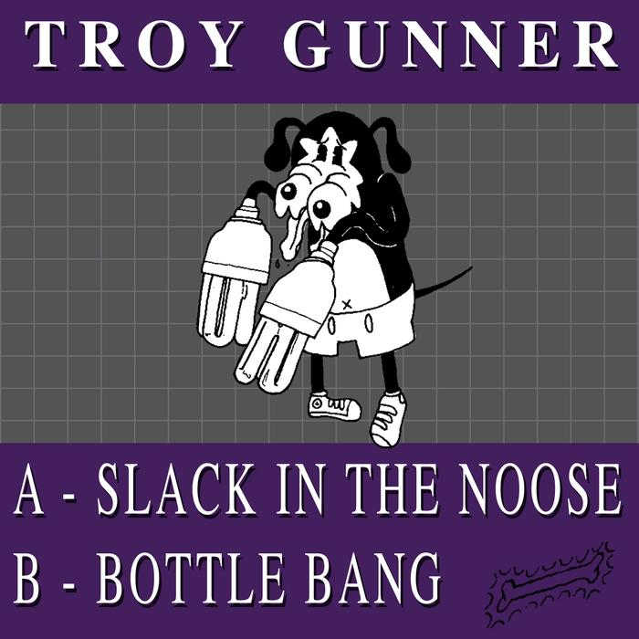 TROY GUNNER - Slack In The Noose