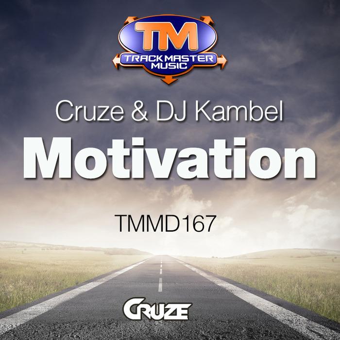 CRUZE & DJ KAMBEL - Motivation