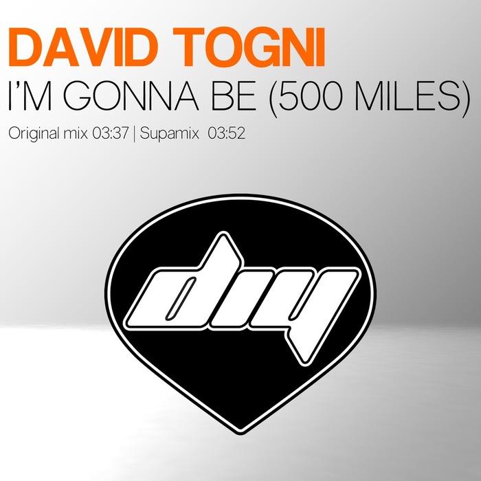 DAVID TOGNI - I'm Gonna Be (500 Miles)