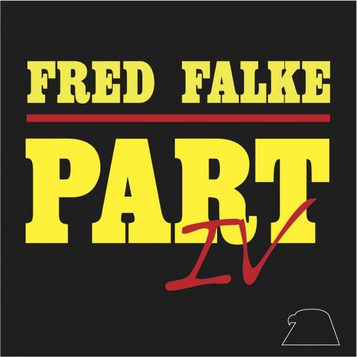 FRED FALKE - Part IV