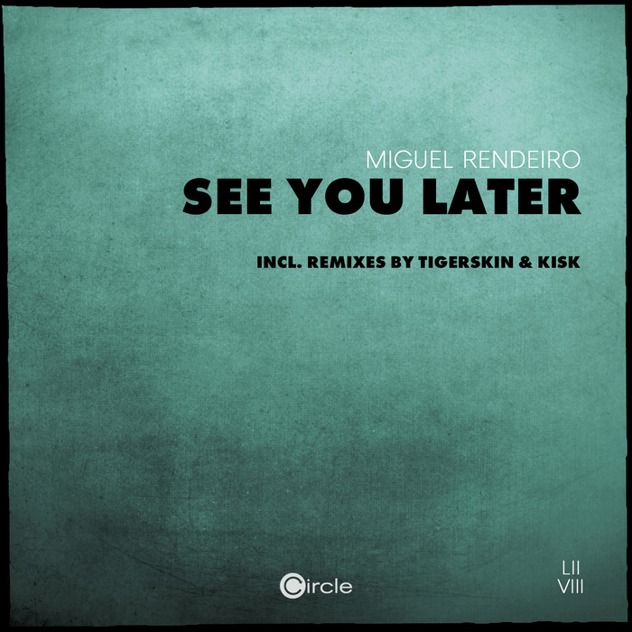 MIGUEL RENDEIRO - See You Later
