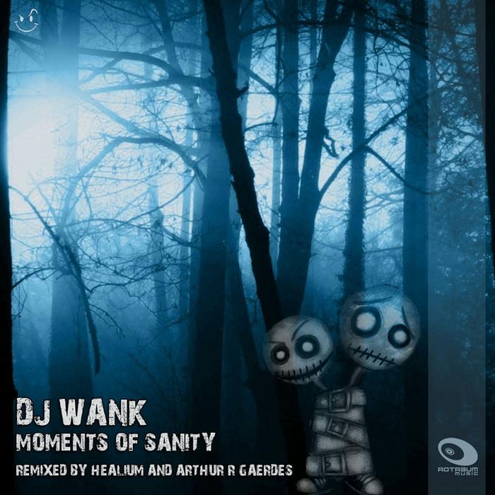 DJ WANK - Moments Of Sanity