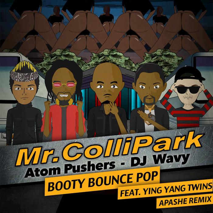 MR COLLIPARK/ATOM PUSHERS/DJ WAVY FEAT YING YANG TWINS - Booty Bounce Pop