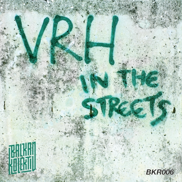 VRH - In The Streets