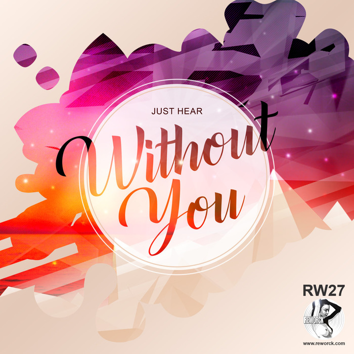 JUST HEAR - Without You