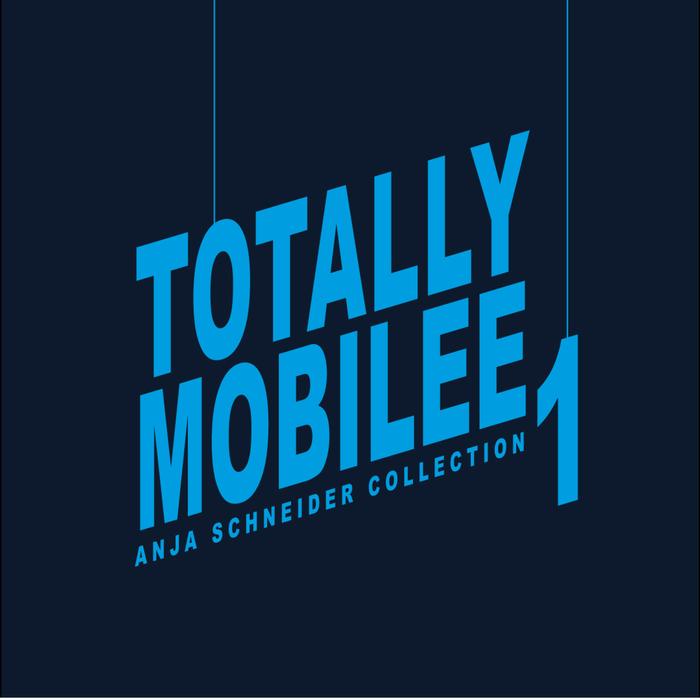 ANJA SCHNEIDER - Totally Mobilee - Anja Schneider Collection Vol 1