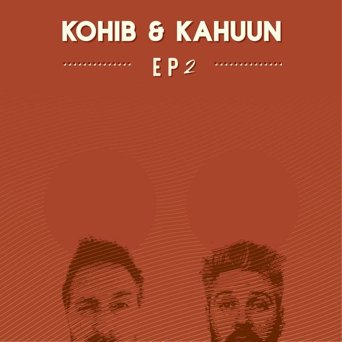 KOHIB/KAHUUN - Kohib & Kahuun EP 2