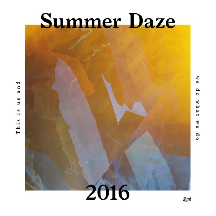 SUMMER DAZE/VARIOUS - Suol Summer Daze 2016 (unmixed tracks)