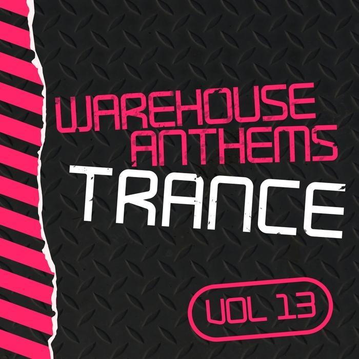 VARIOUS - Warehouse Anthems: Trance Vol 13