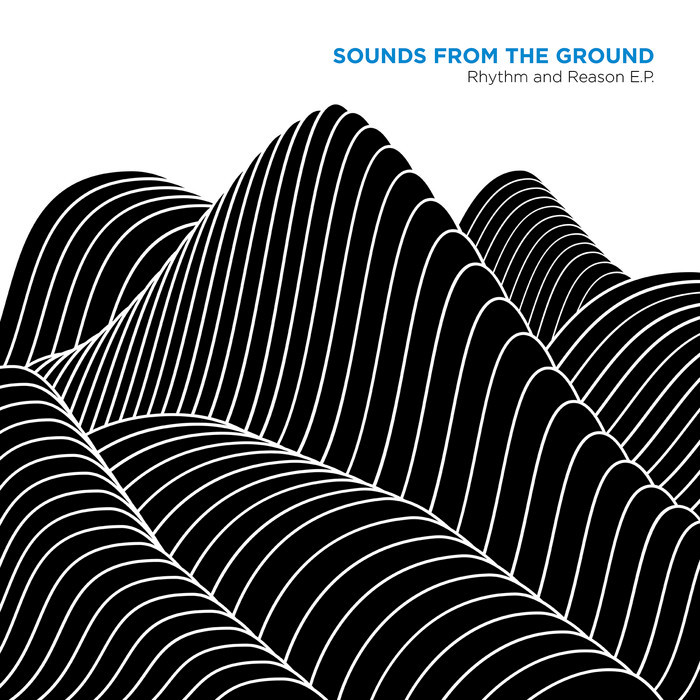 SOUNDS FROM THE GROUND - Rhythm And Reason