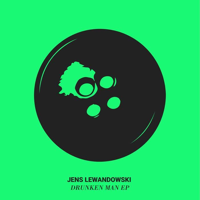 JENS LEWANDOWSKI - Drunken Man EP