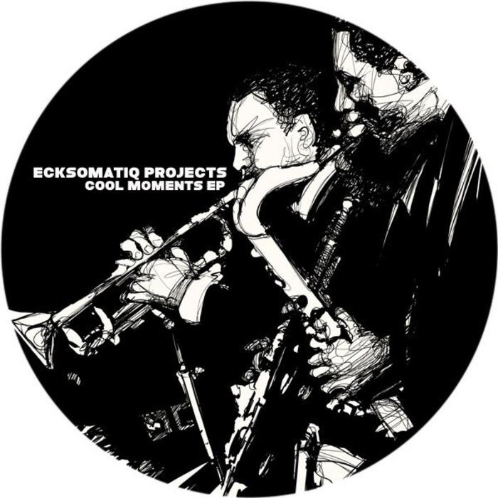ECKSOMATIQ PROJECTS - Cool Moments EP