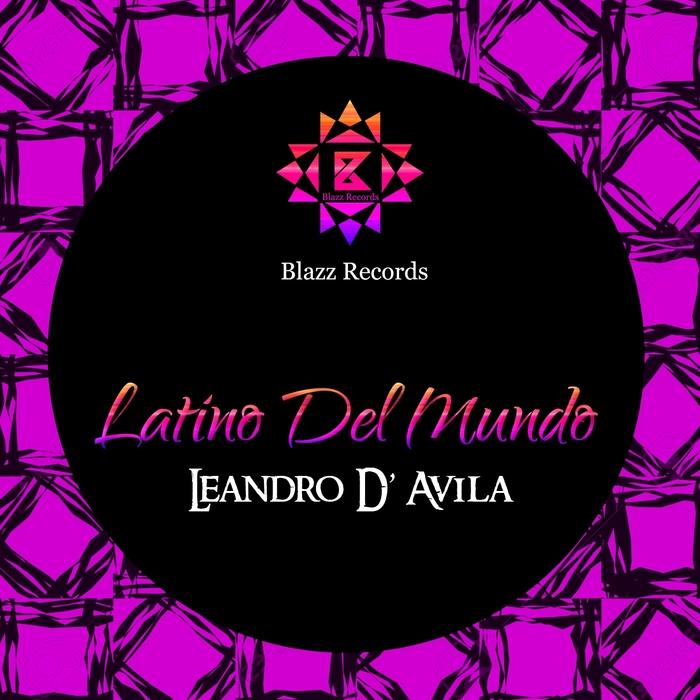 LEANDRO D'AVILA - Latino Del Mundo