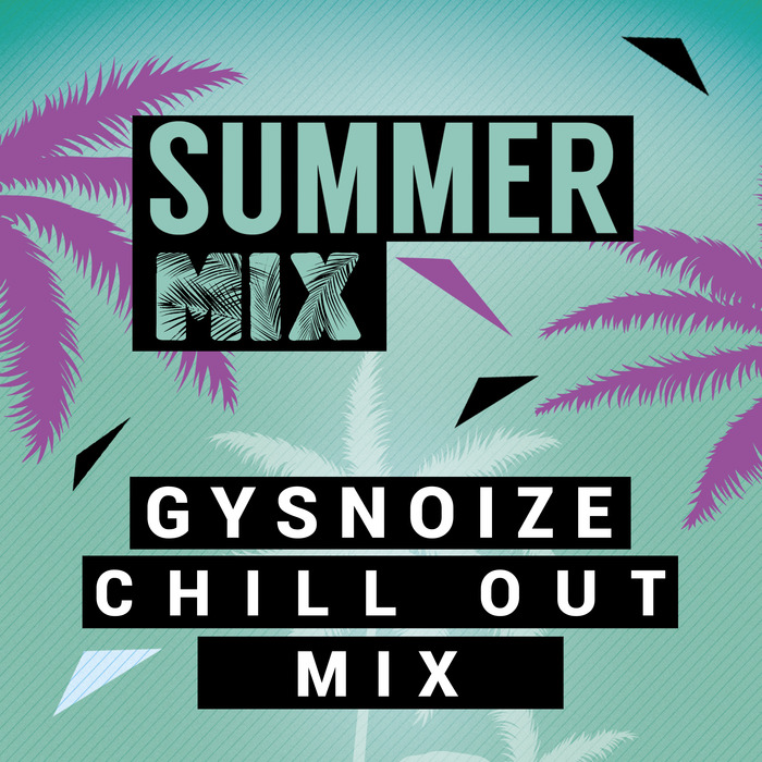 GYSNOIZE/VARIOUS - Summer Chill Out Mix (unmixed tracks)