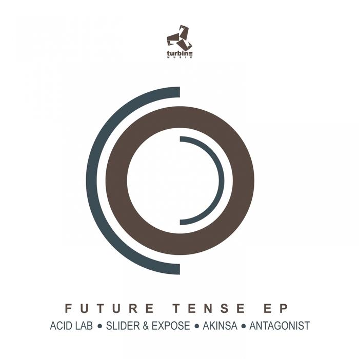 ACID LAB/SLIDER/EXPOSE/AKINSA/ANTAGONIST - Future Tense