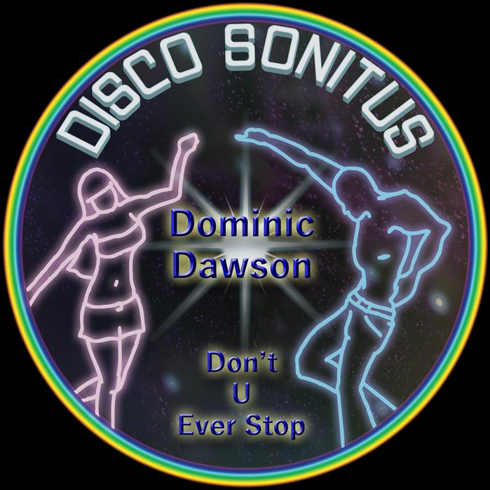 DOMINIC DAWSON - Don't U Ever Stop