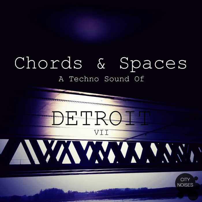 VARIOUS - Chords & Spaces VII - A Techno Sound Of Detroit