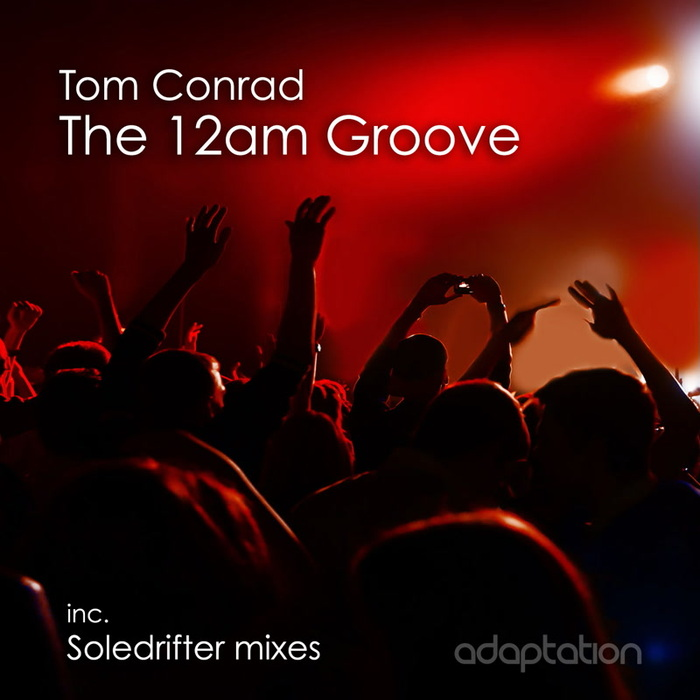 TOM CONRAD - The 12am Groove