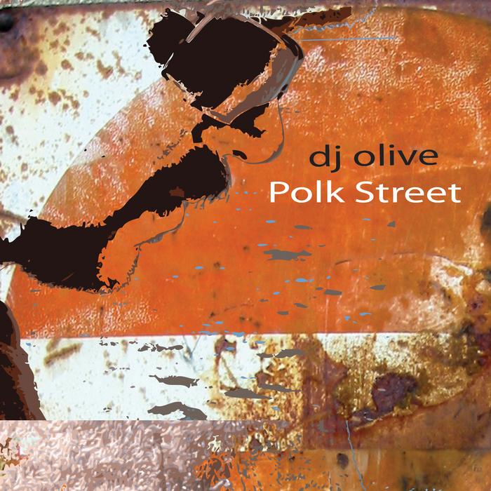 DJ OLIVE - Polk Street