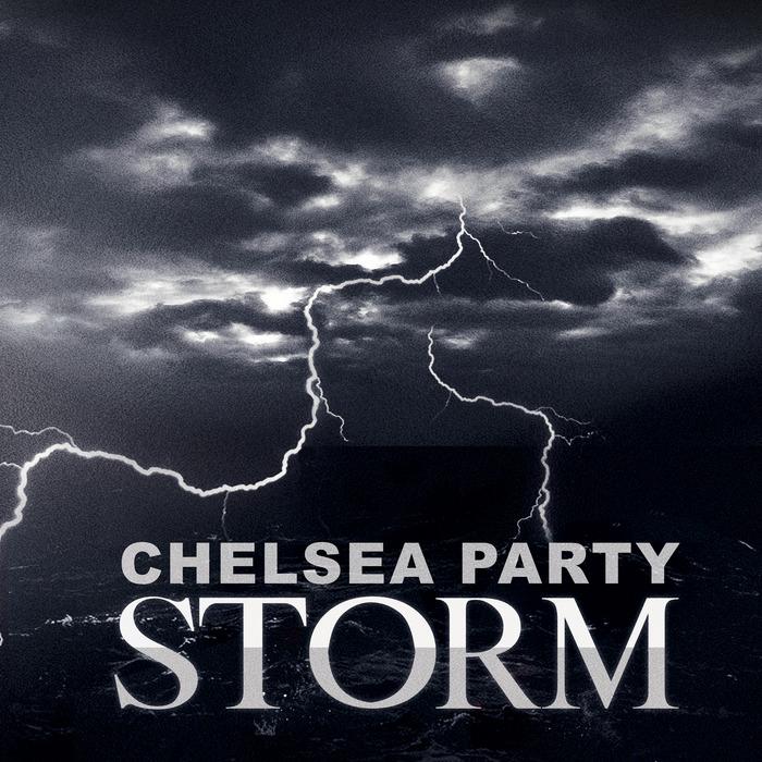 CHELSEA PARTY - Storm