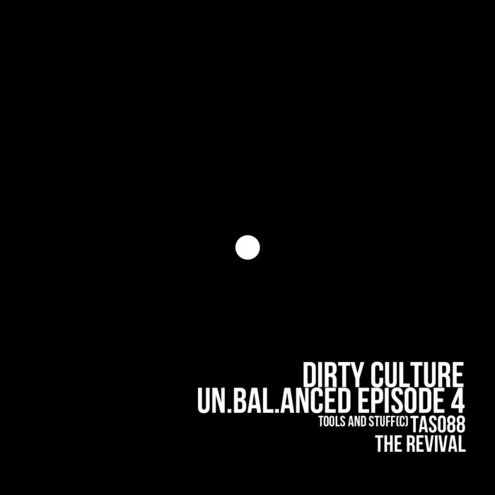 DIRTY CULTURE - Un.Bal.Anced Episode 4: The Revival