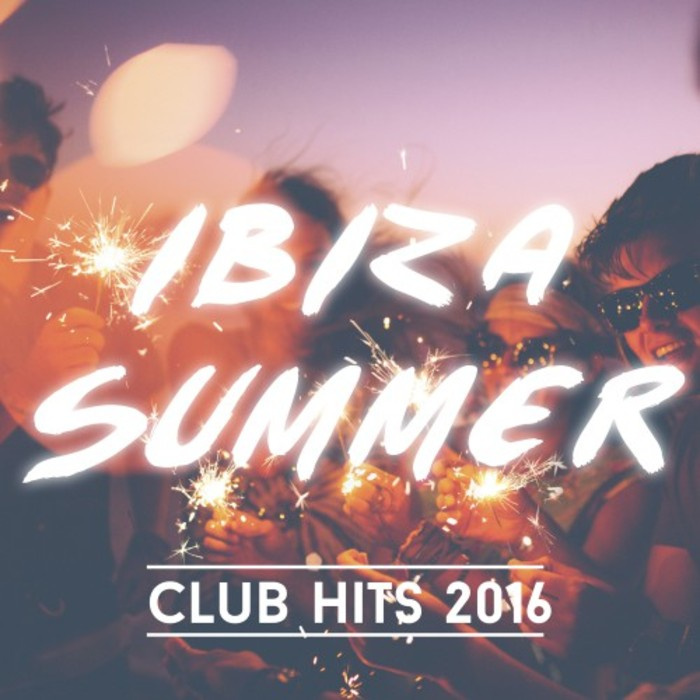 VARIOUS - Ibiza Summer Club Hits 2016