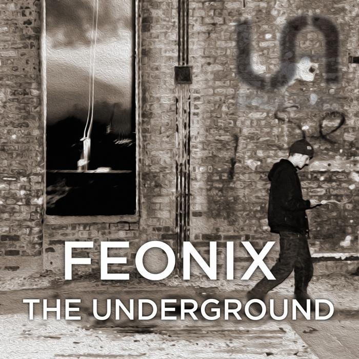 FEONIX - The Underground