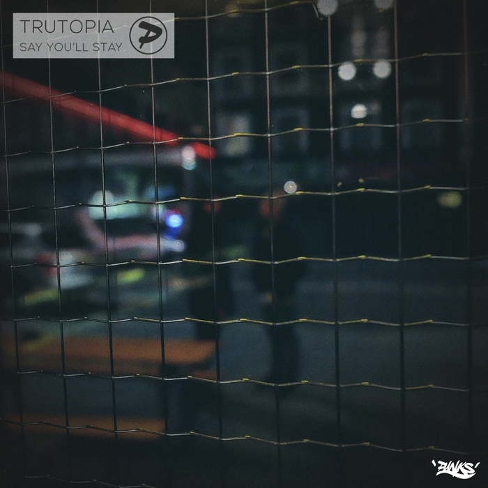 TRUTOPIA - Say You'll Stay (Remix)