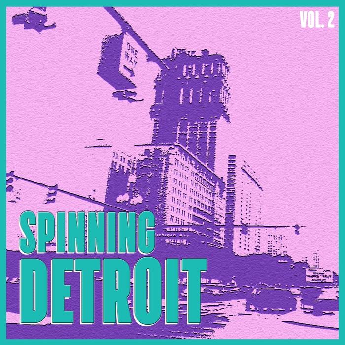 VARIOUS - Spinning Detroit Vol 2 - Best Of Detroit Techno