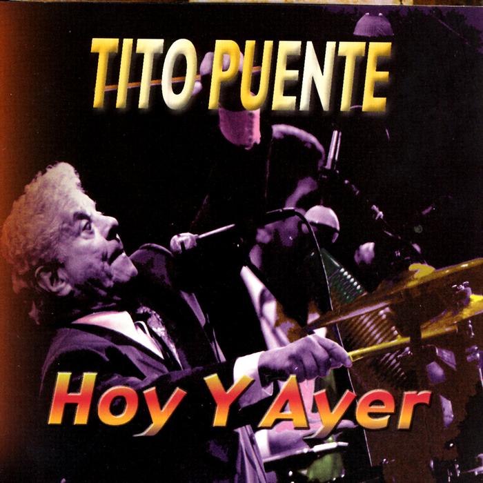 TITO PUENTE - Hoy Y Ayer