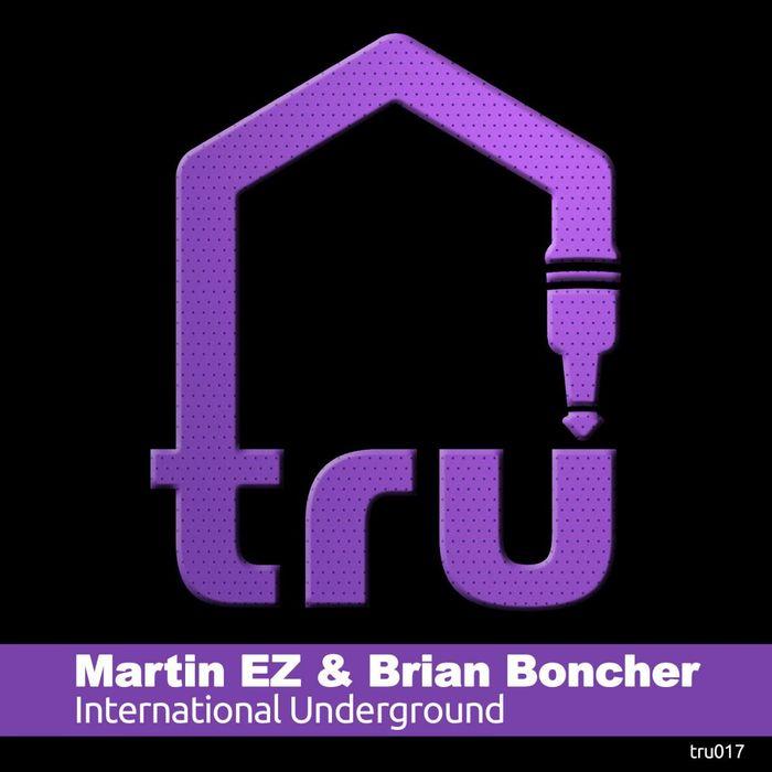 BRIAN BONCHER/MARTIN EZ - International Underground