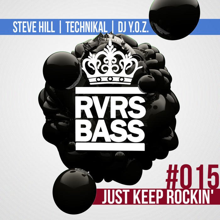 STEVE HILL/TECHNIKAL/DJ YOZ - Just Keep Rockin'
