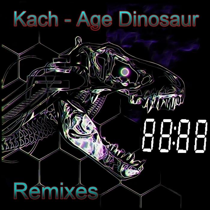 KACH - Age Dinosaur (Remixes Part 3)