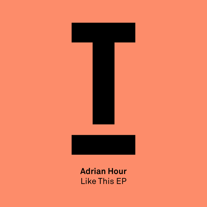 ADRIAN HOUR - Like This EP