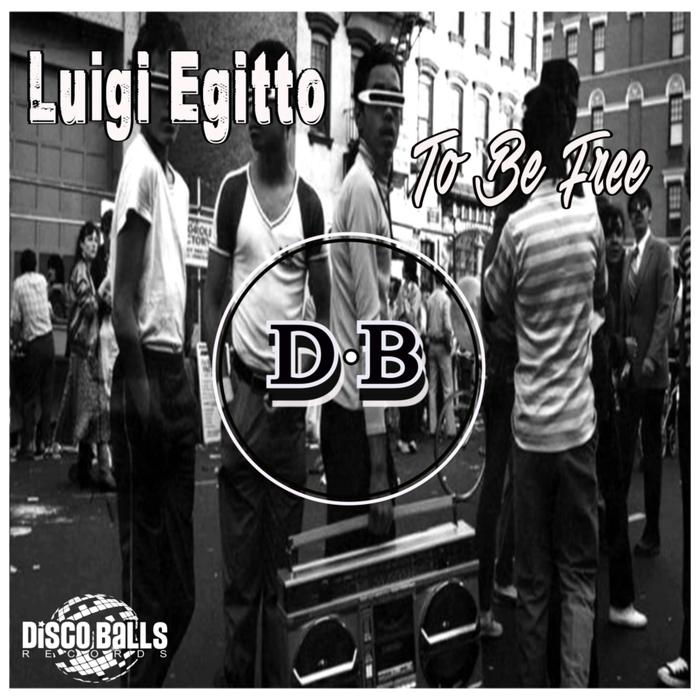 LUIGI EGITTO - To Be Free