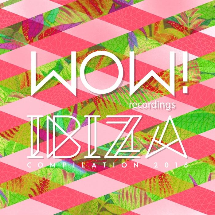 VARIOUS - Wow! Ibiza Compilation 2016