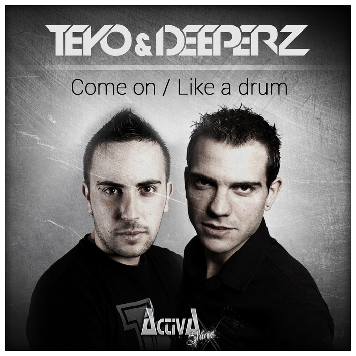 DEEPERZ/TEYO - Come On/Like A Drum