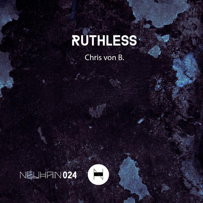 CHRIS VON B - Ruthless