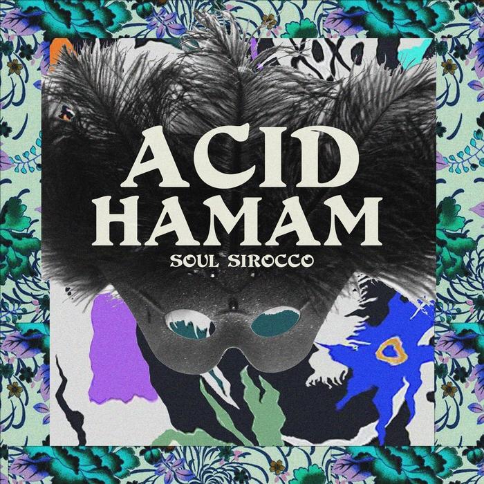 ACID HAMAM - Soul Sirocco