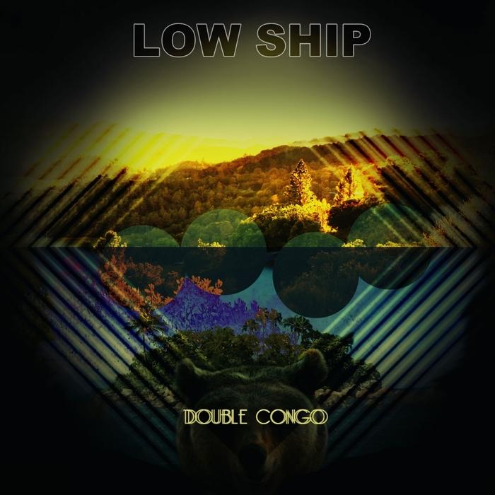 LOW SHIP - Double Congo