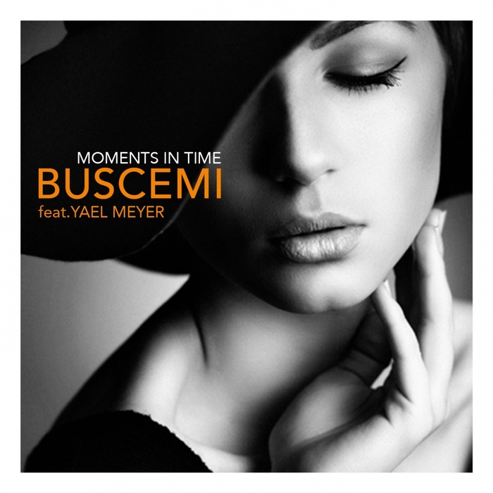 BUSCEMI feat YAEL MEYER - Moments In Time