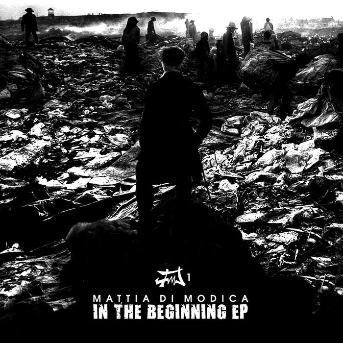 MATTIA DI MODICA - In The Beginning EP