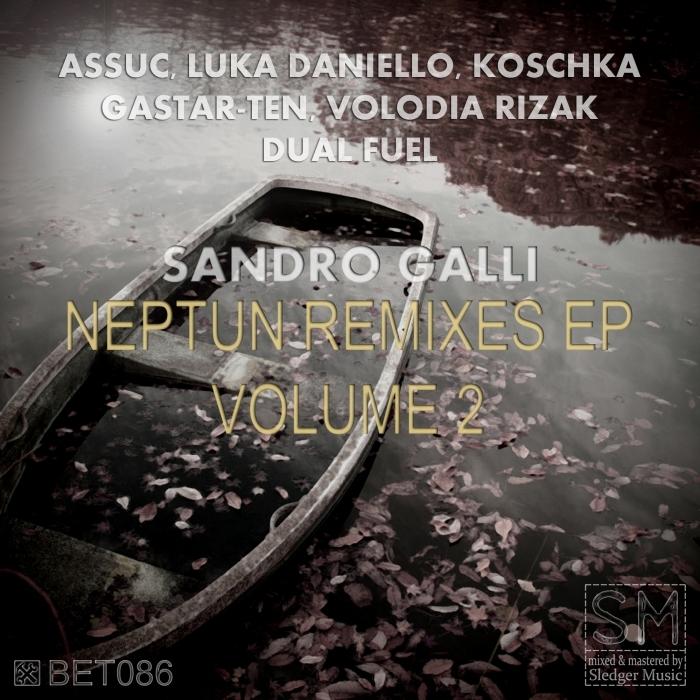 SANDRO GALLI - Neptun Remixes EP Vol 2
